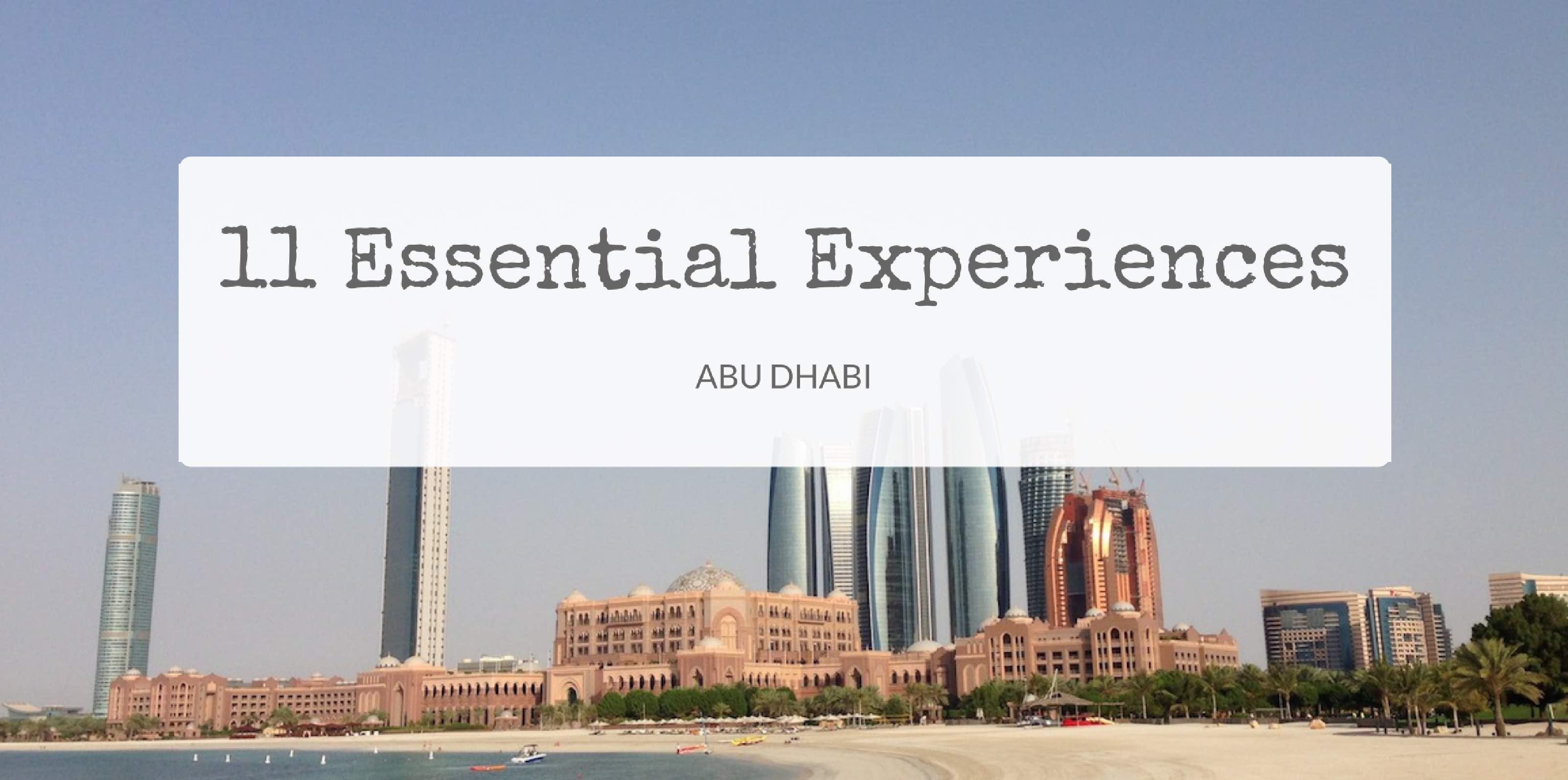 11 Essential Abu Dhabi Experiences