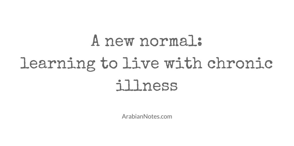 A new normal: learning to live with chronic illness